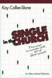Single in the Church: New Ways to Minister with 52% of God's People