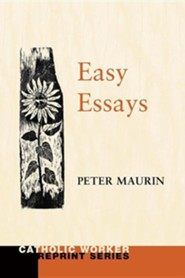 Easy Essays  -     By: Peter Maurin, Fritz Eichenberg