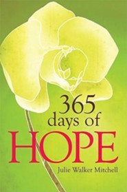 365 Days of Hope  -     By: Julie Walker Mitchell