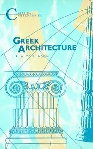 Greek Architecture: Ad 14-70  -     By: Richard A. Tomlinson