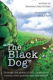 The Black Dog  -     By: John R. Dolan     Illustrated By: Paul J. Egel