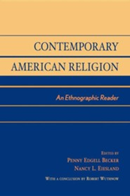 Contemporary American Religion: An Ethnographic Reader  -     Edited By: Penny E. Becker, Robert Wuthnow     By: Penny Edgell