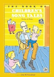 The Book of Children's Song Tales  -     By: John M. Feierabend     Illustrated By: Tim Caton