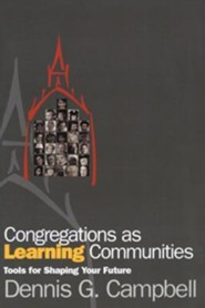 Congregations as Learning Communities  -     By: Dennis M. Campbell