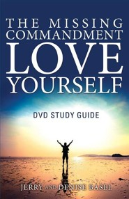 The Missing Commandment: Love Yourself DVD Study Guide  -     By: Jerry Basel, Denise Basel