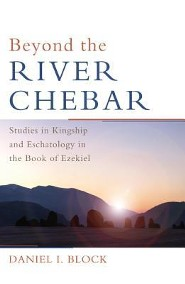Beyond the River Chebar  -     By: Daniel I. Block