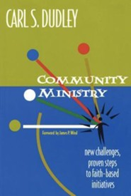 Community Ministry  -     By: Carl S. Dudley