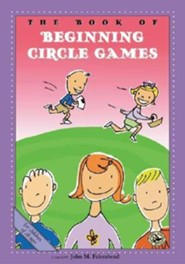 The Book of Beginning Circle Games  -     By: John M. Feierabend