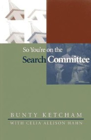 So You Re on the Search Committee  -     By: Bunty Ketcham, Celia Allison Hahn