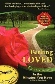 Feeling Loved: Connecting with God in the Minutes You Have  -     By: Marnie Swedberg