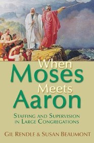 When Moses Meets Aaron  -     By: Gil Rendle, Susan Beaumont