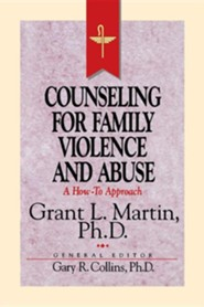 Counseling for Family Violence and Abuse   -     By: Grant Martin