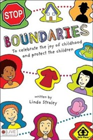 Boundaries: To Celebrate the Joy of Childhood and Protect the Children  -     By: Linda Straley