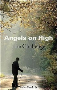 Angels on High: The Challenge  -     By: Walter Deecki Sr.
