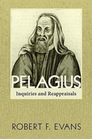 Pelagius: Inquiries and Reappraisals  -     By: Robert F. Evans