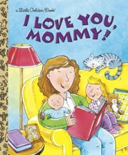 I Love You, Mommy  -     By: Edie Evans     Illustrated By: Rusty Fletcher