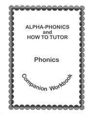 Alpha Phonics and How to Tutor Campanion Workbook  -     By: Barbara J. Simkus