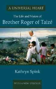 A Universal Heart: The Life and Vision of Brother Roger Of Taize  -     By: Kathryn Spink