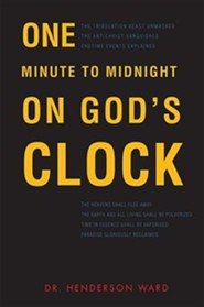 One Minute to Midnight on God's Clock  -     By: Henderson Ward