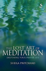 The Lost Art of Meditation  -     By: Sheila Pritchard