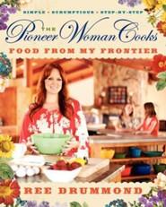 The Pioneer Woman Cooks: Food from My Frontier  -     By: Ree Drummond