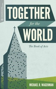 Together For the World: The Books of Acts