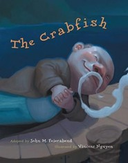 The Crabfish  -     By: John M. Feierabend     Illustrated By: Vincent Nguyen