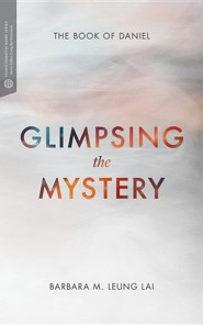 Glimpsing the Mystery: the Book of Daniel  -     By: Barbara Lia