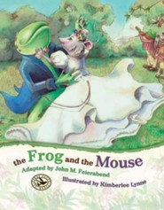 The Frog and the Mouse  -     By: John M. Feierabend     Illustrated By: Kimberlee Lynne