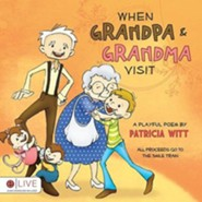 When Grandpa & Grandma Visit  -     By: Patricia Witt