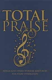 Total Praise: Songs and Other Worship Resources for Every Generation  -     Edited By: Sherman R. Tribble     By: Sherman R. Tribble(ED.)