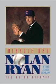 Miracle Man: Nolan Ryan  -     By: Nolan Ryan, Jerry B. Jenkins