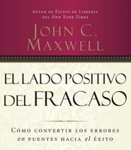 El lado positivo del fracaso  [Download] -     By: John C. Maxwell