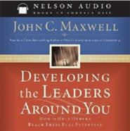 Developing the Leaders Around You  [Download] -     By: John C. Maxwell