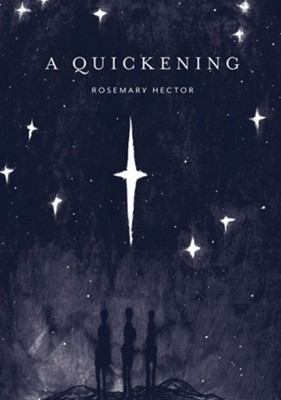A Quickening  -     By: Rosemary Hector