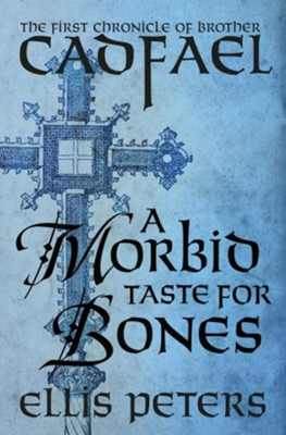 A Morbid Taste for Bones  -     By: Ellis Peters