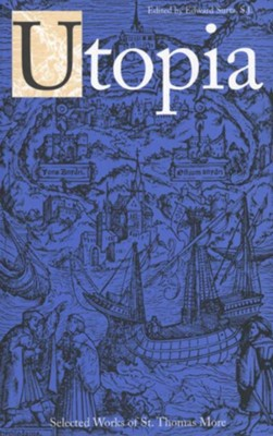 Utopia   -     Edited By: Edward Surtz     By: Thomas More