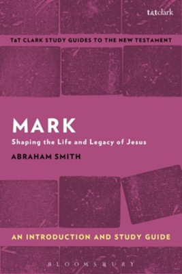 Mark: An Introduction and Study Guide  -     By: Abraham Smith