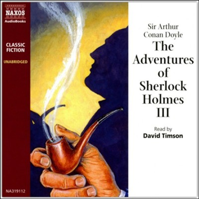 The Adventures of Sherlock Holmes, Volume 3, Unabridged Audiobook on CD  -     Narrated By: David Timson     By: Arthur Conan Doyle
