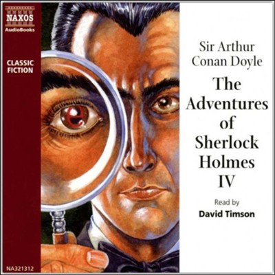 The Adventures of Sherlock Holmes, Volume 4, Unabridged Audiobook on CD  -     Narrated By: David Timson     By: Arthur Conan Doyle