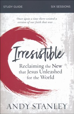 Irresistible Study Guide  -     By: Andy Stanley