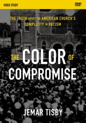 The Color of Compromise, Video Study  -     By: Jemar Tisby