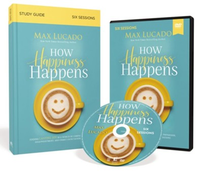 How Happiness Happens Study Guide with DVD: Finding Lasting Joy in a World of Comparison, Disappointment, and Unmet Expectations  -     By: Max Lucado
