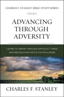 Advancing Through Adversity  -     By: Charles F. Stanley