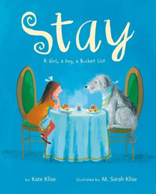 Stay  -     By: Kate Klise