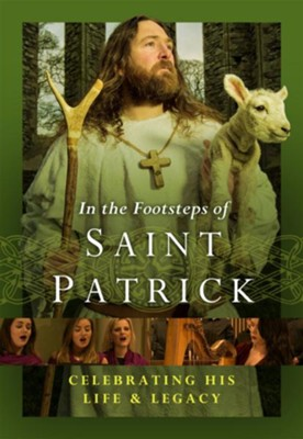 In the Footsteps of Saint Patrick: Celebrating His Life & Legacy--DVD  -