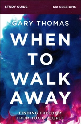 When to Walk Away, Study Guide  -     By: Gary L. Thomas