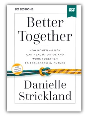 Better Together Video Study  -     By: Danielle Strickland