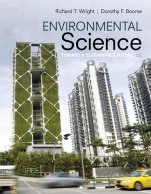 Environmental Science: Toward a Sustainable Future  -     By: Richard T. Wright