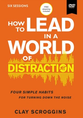 How to Lead in a World of Distraction Video Study  -     By: Clay Scroggins